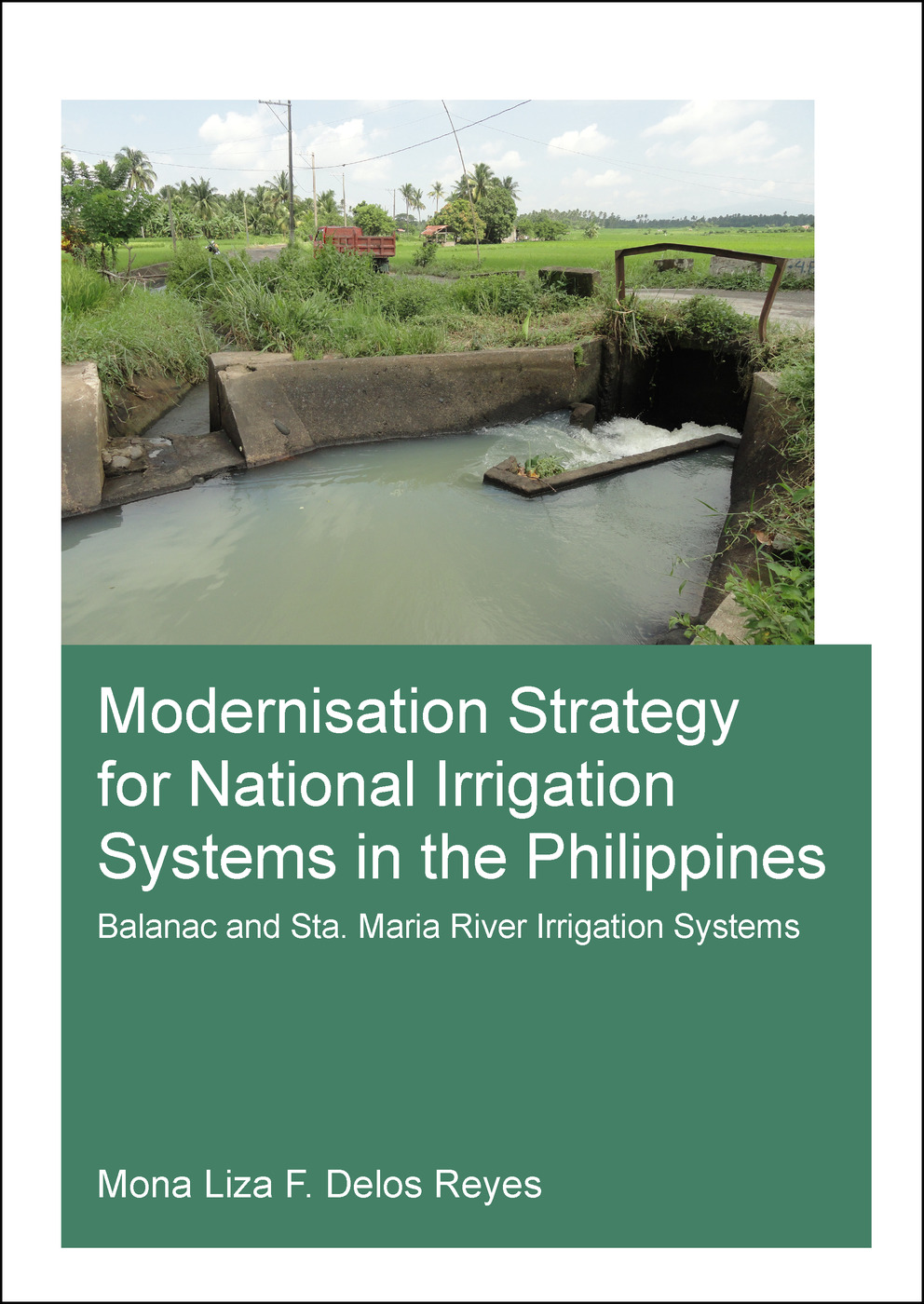Modernisation Strategy for National Irrigation Systems in the Philippines: Balanac and Sta. Maria River Irrigation Systems book cover