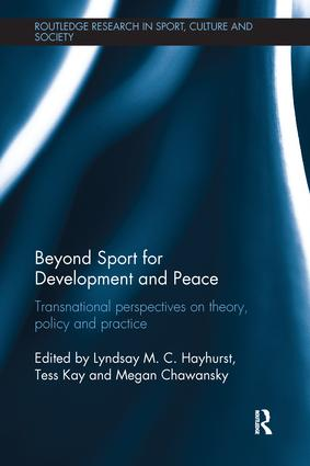 Beyond Sport for Development and Peace: Transnational Perspectives on Theory, Policy and Practice book cover