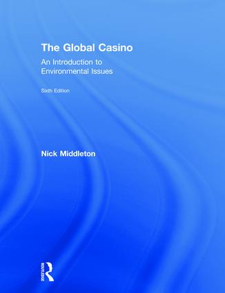 The Global Casino: An Introduction to Environmental Issues book cover
