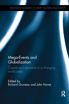 Mega-Events and Globalization: Capital and Spectacle in a Changing World Order, 1st Edition (Paperback) book cover