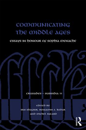 Communicating the Middle Ages: Essays in Honour of Sophia Menache, 1st Edition (Hardback) book cover