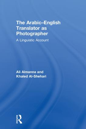 The Arabic-English Translator as Photographer: A Linguistic Account book cover