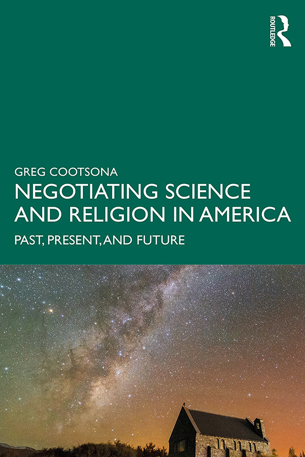 Negotiating Science and Religion In America: Past, Present, and Future book cover