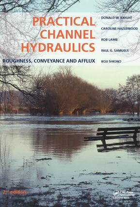 Practical Channel Hydraulics, 2nd edition: Roughness, Conveyance and Afflux, 1st Edition (Hardback) book cover