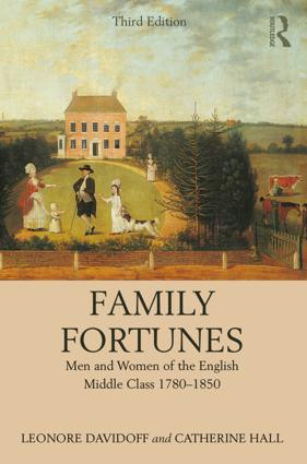 Family Fortunes: Men and Women of the English Middle Class 1780–1850, 3rd Edition (Paperback) book cover