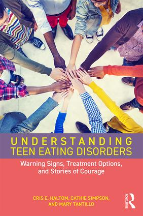 Understanding Teen Eating Disorders: Warning Signs, Treatment Options, and Stories of Courage (Paperback) book cover