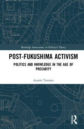 Post-Fukushima Activism: Politics and Knowledge in the Age of Precarity book cover