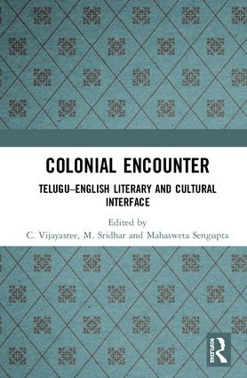 Colonial Encounter: Telugu–English Literary and Cultural Interface, 1st Edition (Hardback) book cover