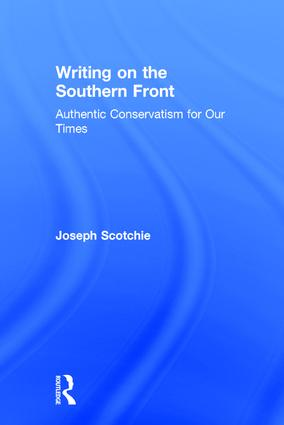 Writing on the Southern Front: Authentic Conservatism for Our Times, 1st Edition (Hardback) book cover