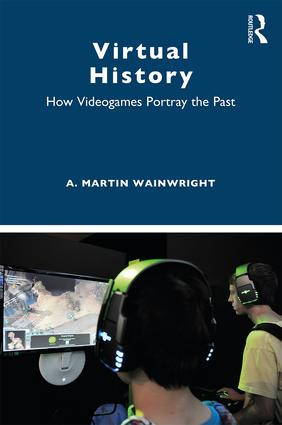 Virtual History: How Videogames Portray the Past book cover