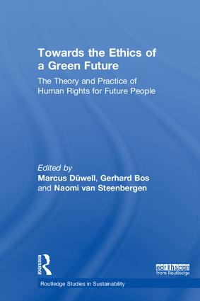 Towards the Ethics of a Green Future (Open Access): The Theory and Practice of Human Rights for Future People book cover