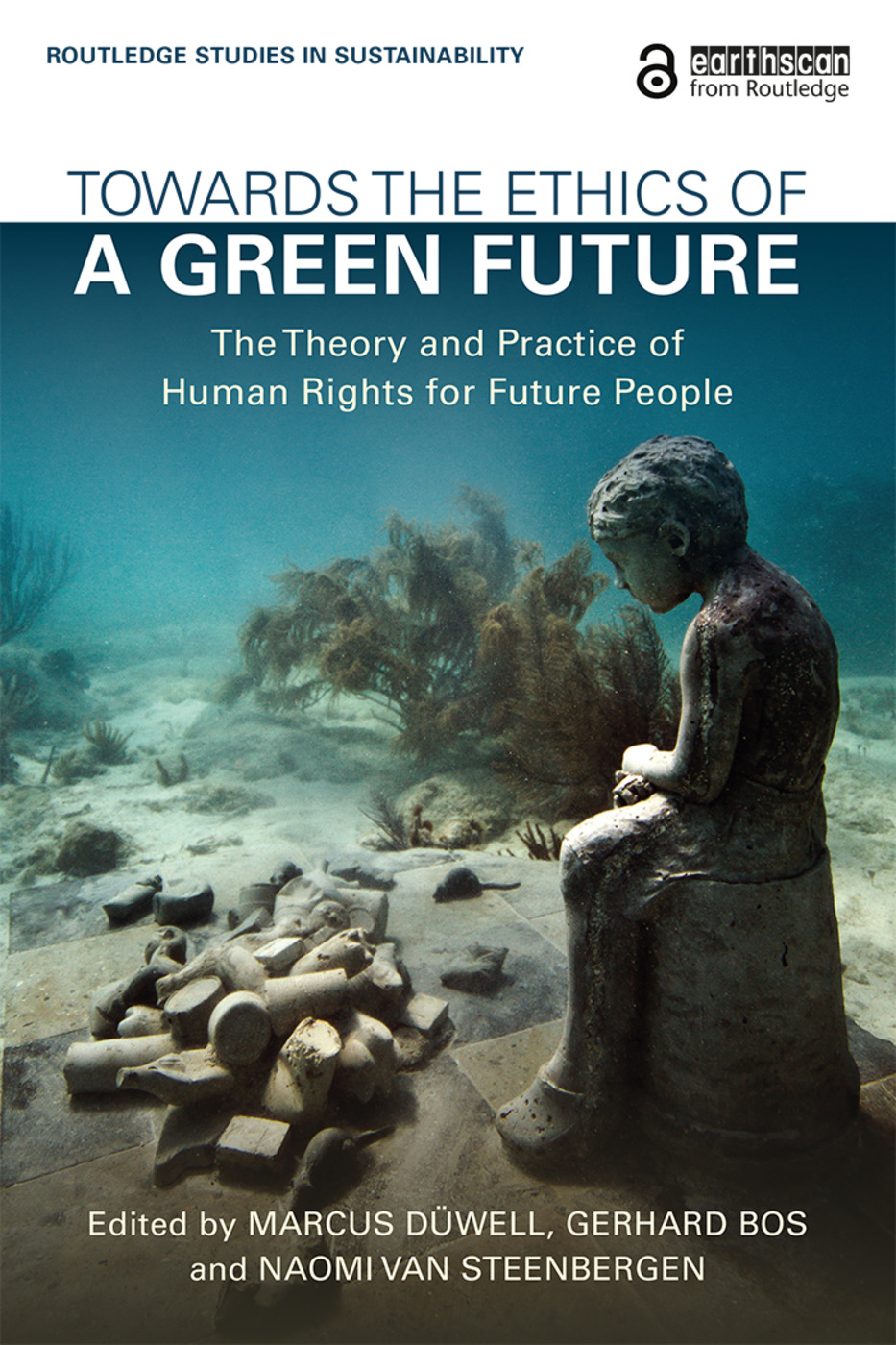Towards the Ethics of a Green Future (Open Access): The Theory and Practice of Human Rights for Future People, 1st Edition (Paperback) book cover