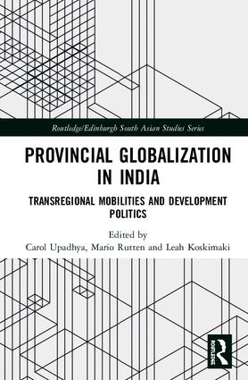 Provincial Globalization in India: Transregional Mobilities and Development Politics, 1st Edition (e-Book) book cover
