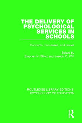 The Delivery of Psychological Services in Schools: Concepts, Processes, and Issues, 1st Edition (Hardback) book cover