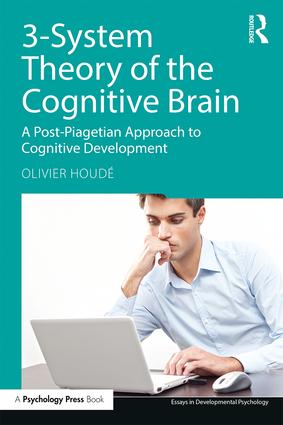 3-System Theory of the Cognitive Brain: A Post-Piagetian Approach to Cognitive Development, 1st Edition (Paperback) book cover