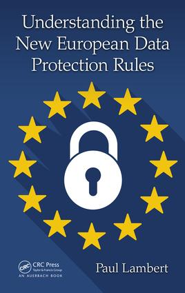 Understanding the New European Data Protection Rules: 1st Edition (Hardback) book cover
