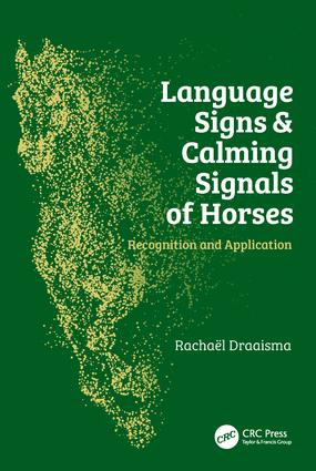 Language Signs and Calming Signals of Horses: Recognition and Application, 1st Edition (Hardback) book cover