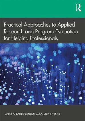 Practical Approaches to Applied Research and Program Evaluation for Helping Professionals: 1st Edition (Paperback) book cover