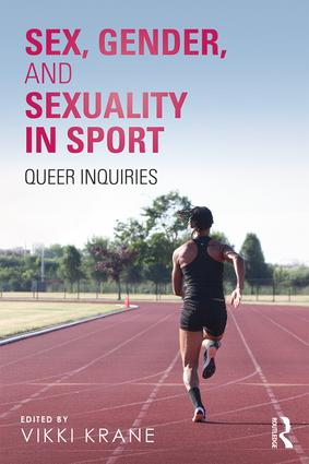 Sex, Gender, and Sexuality in Sport: Queer Inquiries book cover