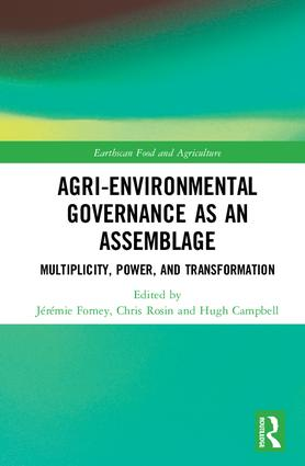 Agri-environmental Governance as an Assemblage: Multiplicity, Power, and Transformation, 1st Edition (Hardback) book cover