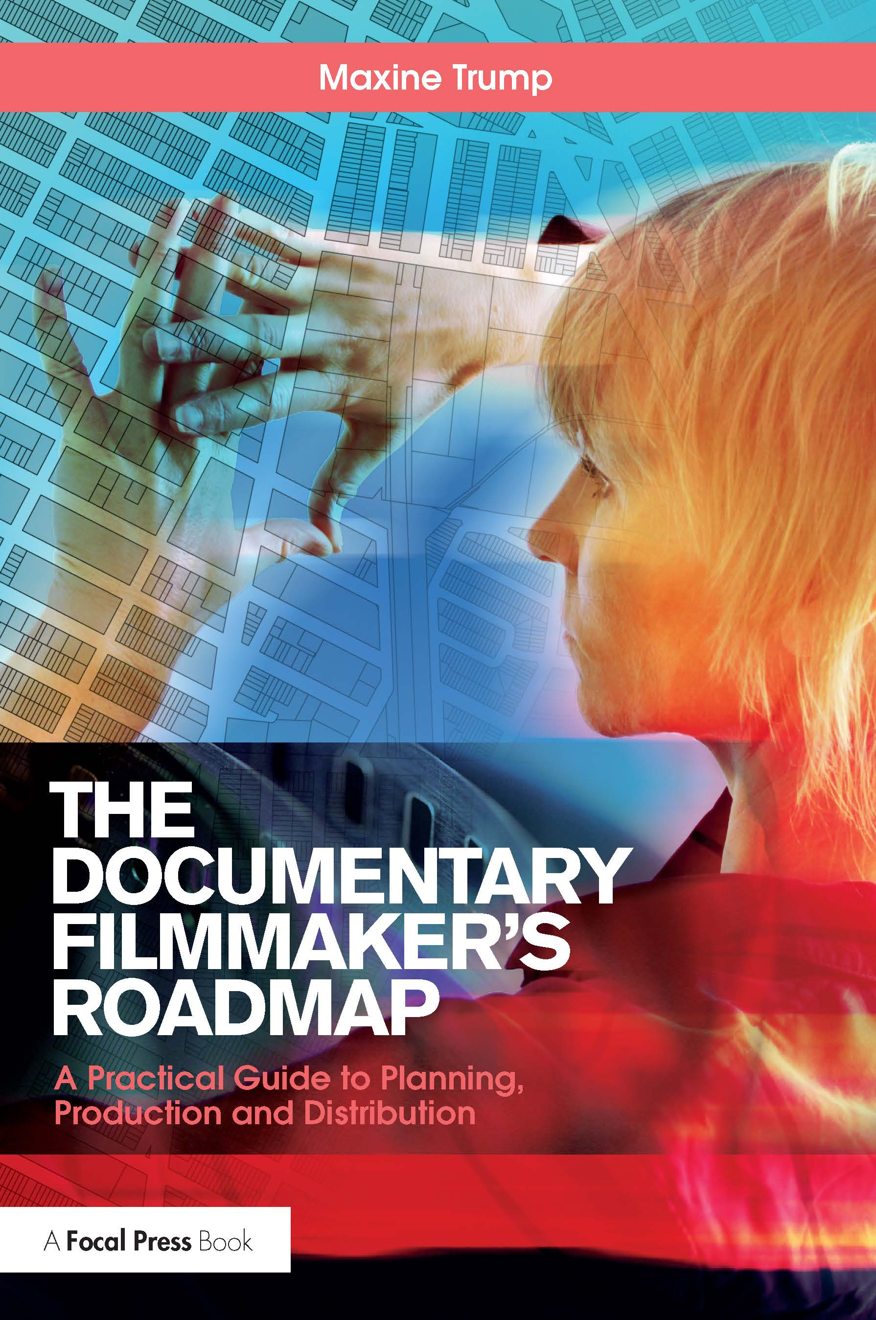 The Documentary Filmmaker's Roadmap: A Practical Guide to Planning, Production and Distribution book cover