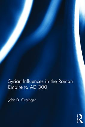 Syrian Influences in the Roman Empire to AD 300 book cover