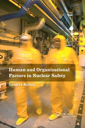 Human and Organizational Factors in Nuclear Safety: The French Approach to Safety Assessments, 1st Edition (Paperback) book cover