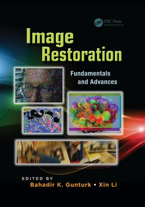 Image Restoration: Fundamentals and Advances, 1st Edition (Paperback) book cover