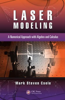 Laser Modeling: A Numerical Approach with Algebra and Calculus, 1st Edition (Paperback) book cover
