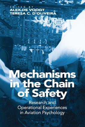 Mechanisms in the Chain of Safety: Research and Operational Experiences in Aviation Psychology, 1st Edition (Paperback) book cover