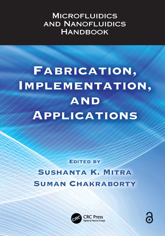Microfluidics and Nanofluidics Handbook: Fabrication, Implementation, and Applications, 1st Edition (Paperback) book cover