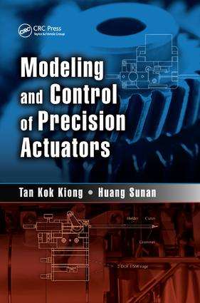 Modeling and Control of Precision Actuators: 1st Edition (Paperback) book cover