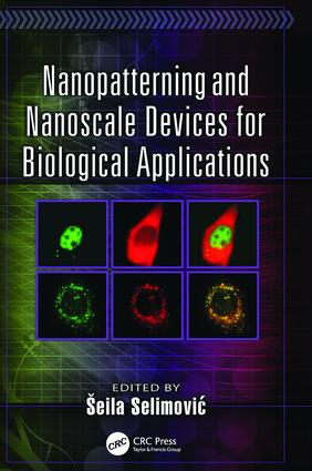 Nanopatterning and Nanoscale Devices for Biological Applications: 1st Edition (Paperback) book cover