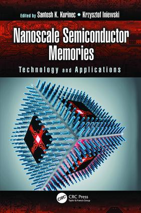 Nanoscale Semiconductor Memories: Technology and Applications book cover