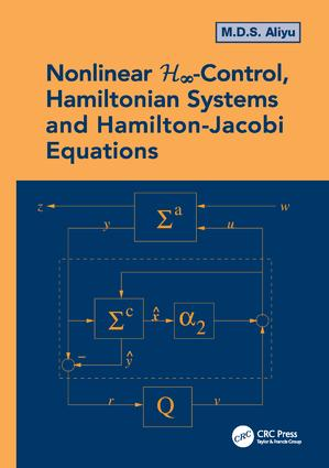 Nonlinear H-Infinity Control, Hamiltonian Systems and Hamilton-Jacobi Equations: 1st Edition (Paperback) book cover
