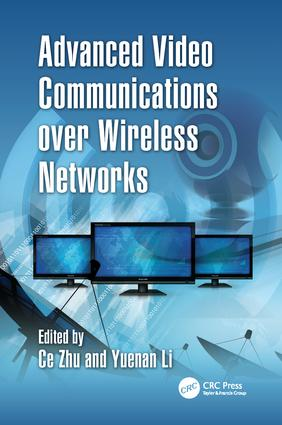Advanced Video Communications over Wireless Networks: 1st Edition (Paperback) book cover