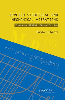 Applied Structural and Mechanical Vibrations: Theory and Methods, Second Edition, 2nd Edition (Paperback) book cover