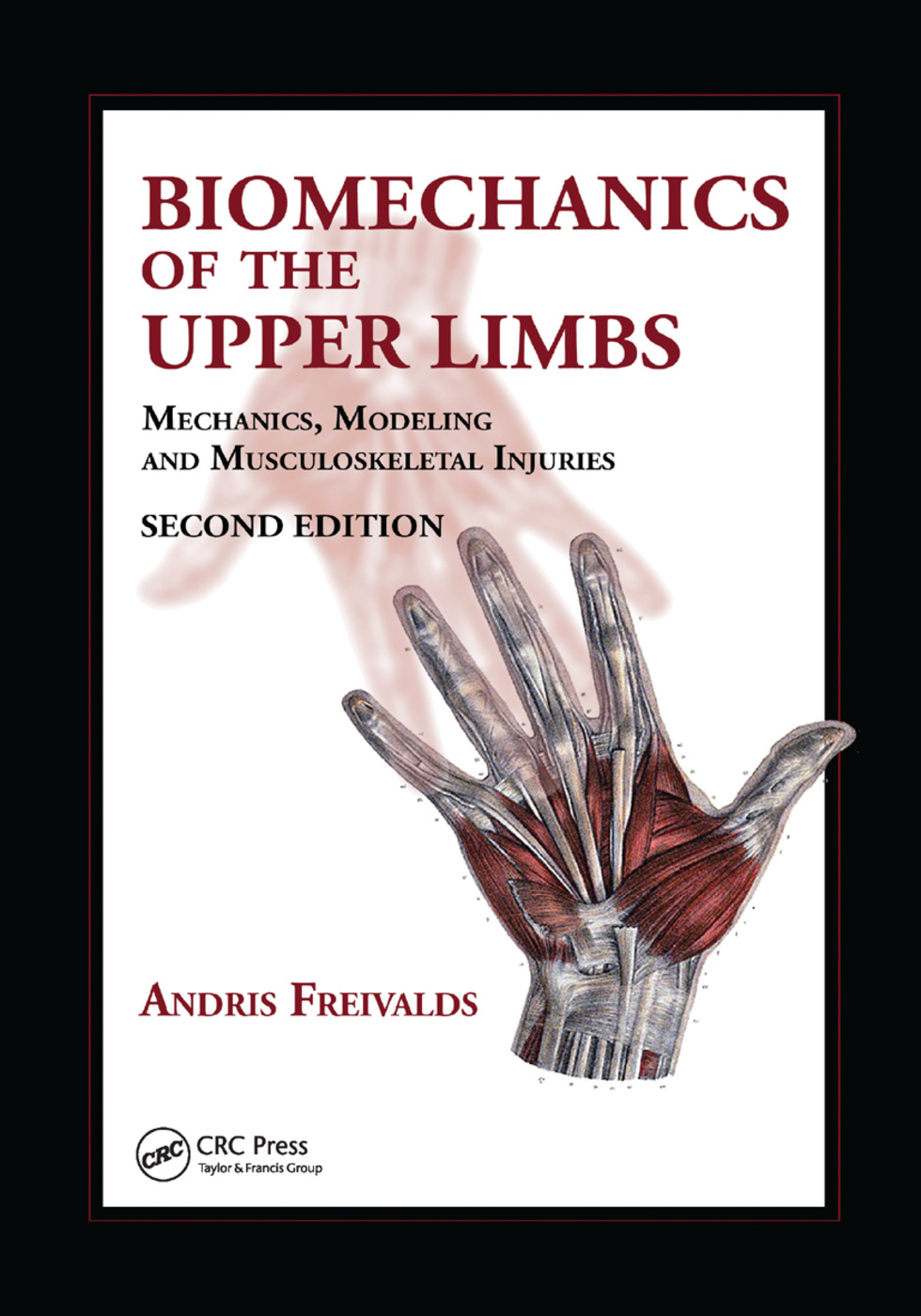 Biomechanics of the Upper Limbs: Mechanics, Modeling and Musculoskeletal Injuries, Second Edition, 2nd Edition (Paperback) book cover