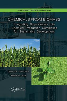 Chemicals from Biomass: Integrating Bioprocesses into Chemical Production Complexes for Sustainable Development book cover