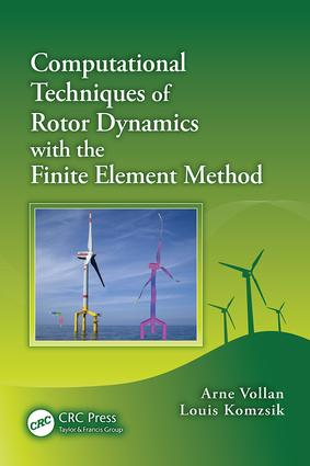 Computational Techniques of Rotor Dynamics with the Finite Element Method: 1st Edition (Paperback) book cover