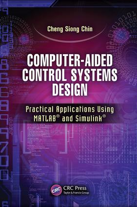 Computer-Aided Control Systems Design: Practical Applications Using MATLAB® and Simulink®, 1st Edition (Paperback) book cover