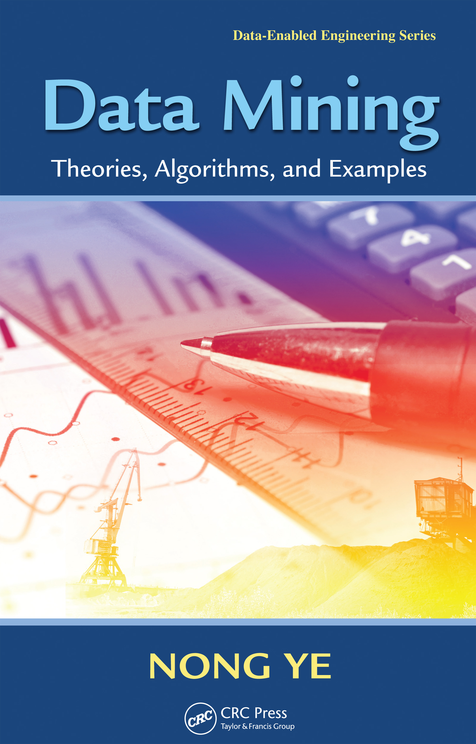 Data Mining: Theories, Algorithms, and Examples book cover