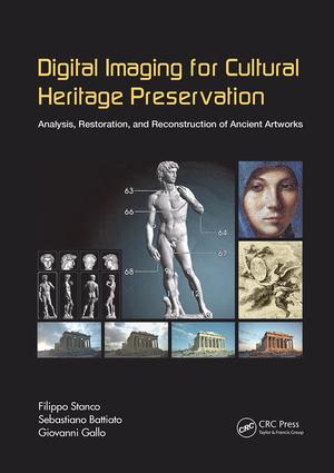 Digital Imaging for Cultural Heritage Preservation: Analysis, Restoration, and Reconstruction of Ancient Artworks, 1st Edition (Paperback) book cover