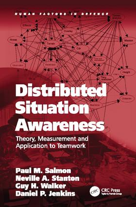 Distributed Situation Awareness: Theory, Measurement and Application to Teamwork book cover