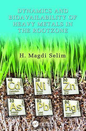 Dynamics and Bioavailability of Heavy Metals in the Rootzone: 1st Edition (Paperback) book cover