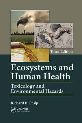 Ecosystems and Human Health: Toxicology and Environmental Hazards, Third Edition, 3rd Edition (Paperback) book cover