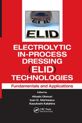 Electrolytic In-Process Dressing (ELID) Technologies: Fundamentals and Applications, 1st Edition (Paperback) book cover