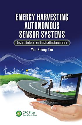 Energy Harvesting Autonomous Sensor Systems: Design, Analysis, and Practical Implementation, 1st Edition (e-Book) book cover