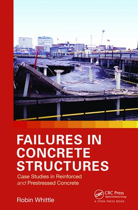 Failures in Concrete Structures: Case Studies in Reinforced and Prestressed Concrete, 1st Edition (Paperback) book cover