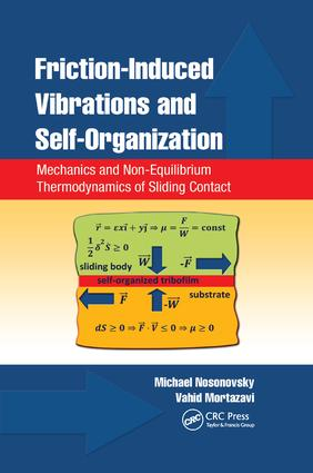 Friction-Induced Vibrations and Self-Organization: Mechanics and Non-Equilibrium Thermodynamics of Sliding Contact, 1st Edition (Paperback) book cover